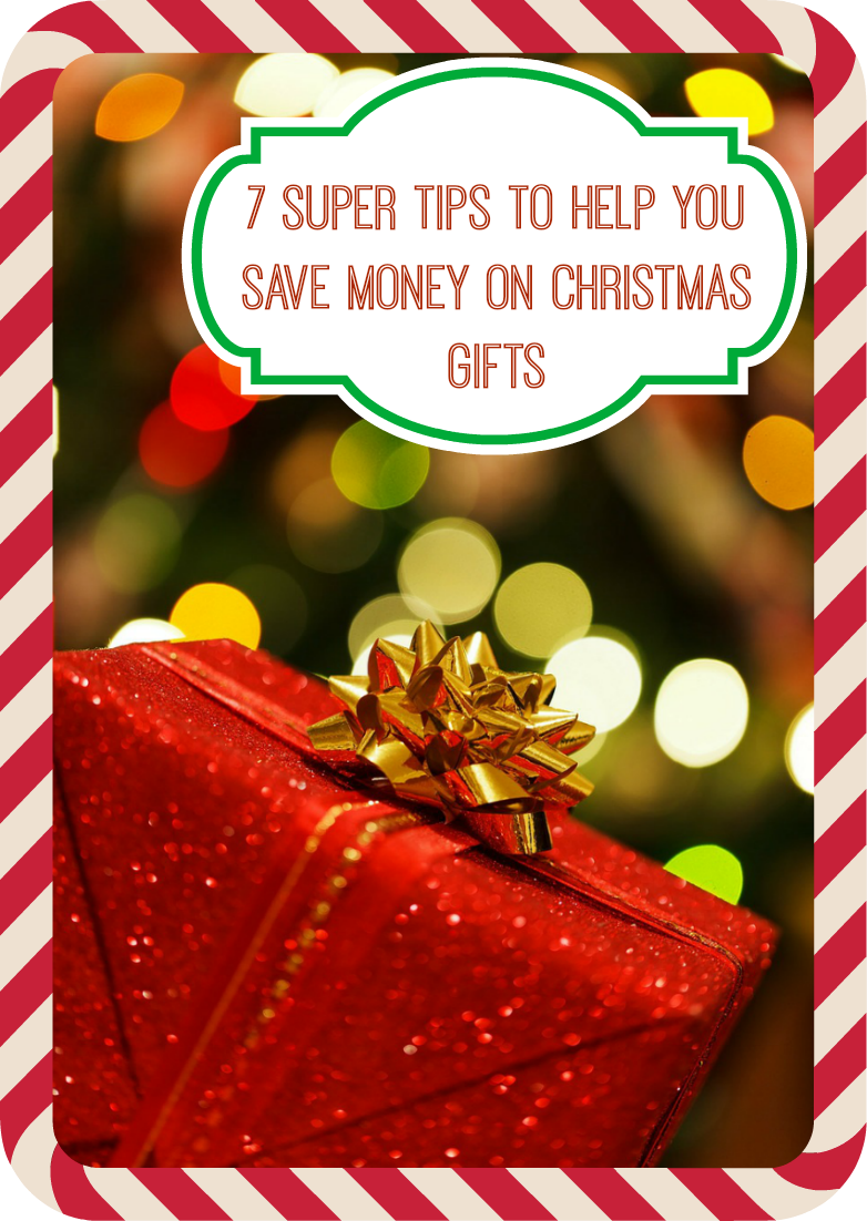 7 Super Tips To Help You Save Money On Christmas Gifts